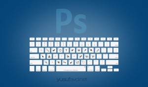 Adobe photoshop Klavye Kısayolları Keyboard Shortcuts