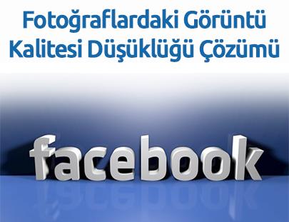 Facebook Kapak Fotoğrafı kalite düşüyor