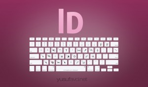 Adobe indesign Klavye Kısayolları Keyboard Shortcuts